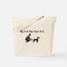My K-9 Ate Ur K-II Sign (blac Tote Bag
