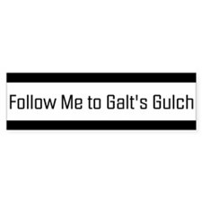 Follow me to Galt's Gulch - Bumper Bumper Sticker Bumper Sticker