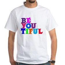 BE-YOU-TIFUL Shirt