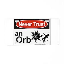 Never Trust an Orb Aluminum License Plate