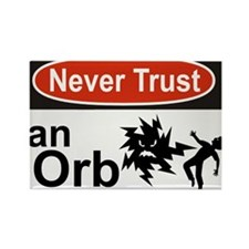 Never Trust an Orb Rectangle Magnet (100 pack)