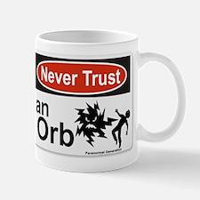 Never Trust an Orb Mug