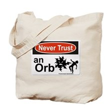 Never Trust an Orb Tote Bag