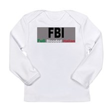 FBI Full Blooded Italian Long Sleeve Infant T-Shir