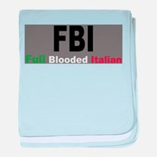 FBI Full Blooded Italian baby blanket