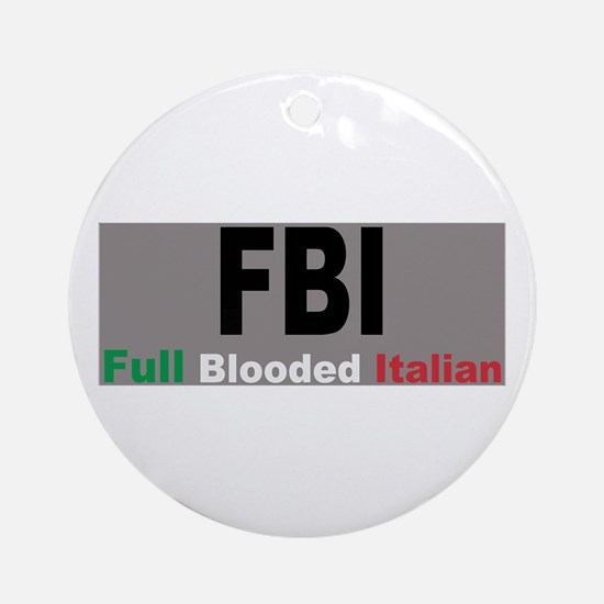 FBI Full Blooded Italian Ornament (Round)