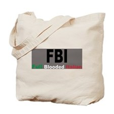 FBI Full Blooded Italian Tote Bag