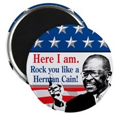 Here I Am...Herman Cain Magnet