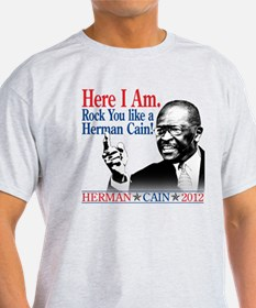 Here I Am...Herman Cain T-Shirt