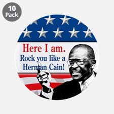 """Here I Am...Herman Cain 3.5"""" Button (10 pack)"""