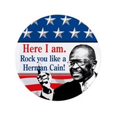 "Here I Am...Herman Cain 3.5"" Button (100 pack)"