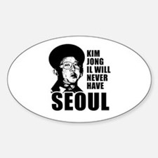 Kim Jong Il has no Seoul - Oval Decal