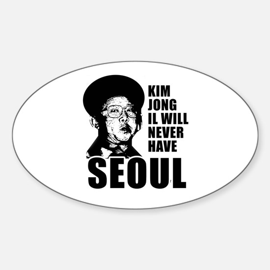 Kim Jong Il has no Seoul - Oval Decal