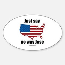 Just say no way Jose - Oval Decal