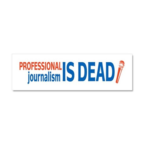Journalism is Dead Car Magnet 10 x 3