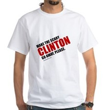 Make the scary Clinton go away - White T-shirt