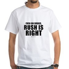 Even on drugs, Rush is right - White T-shirt