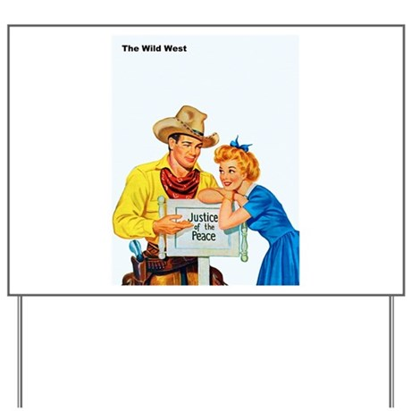 Wild West Justice of the Peace Yard Sign