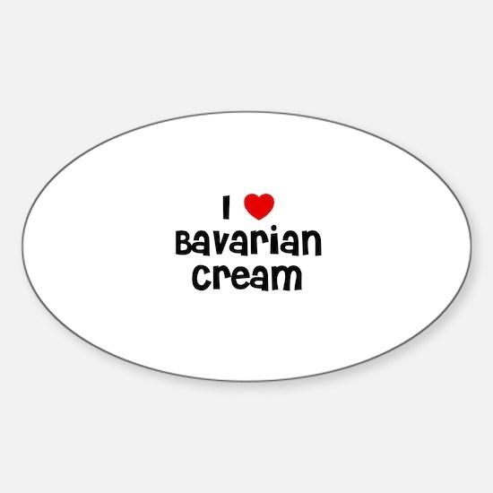 I * Bavarian Cream Oval Decal