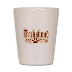 Dachshund Mom Shot Glass