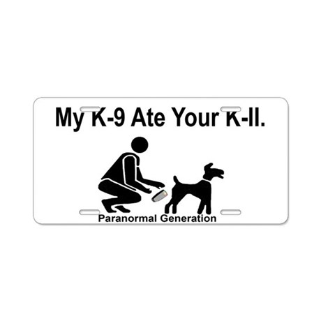 My K-9 Ate Ur K-II Sign (smal Aluminum License Pla