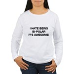 I Hate Being Bi-Polar It's Awesome! Women's Long S