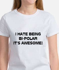 I Hate Being Bi-Polar It's Awesome! Tee