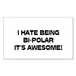I Hate Being Bi-Polar It's Awesome! Sticker (Recta