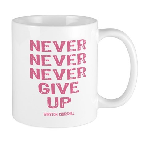 Breast Cancer Never Give Up Mug