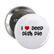 "I * Deep Dish Pie 2.25"" Button (10 pack)"