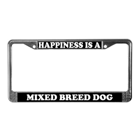 Happiness Is A Mixed Breed Dog License Plate Frame