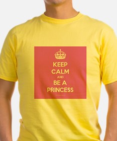 Keep Calm and Be A Princess T