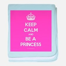 Keep Calm and Be A Princess baby blanket