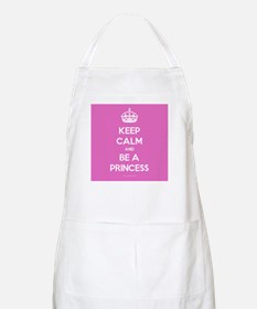 Keep Calm and Be A Princess Apron