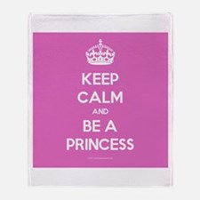 Keep Calm and Be A Princess Throw Blanket