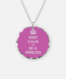 Keep Calm and Be A Princess Necklace
