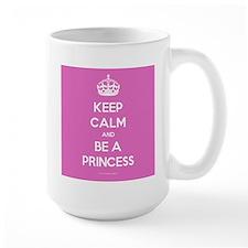 Keep Calm and Be A Princess Mug