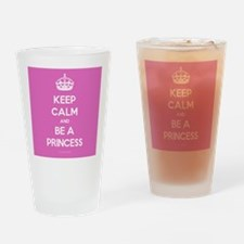 Keep Calm and Be A Princess Drinking Glass