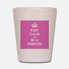Keep Calm and Be A Princess Shot Glass