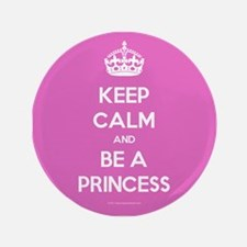 "Keep Calm and Be A Princess 3.5"" Button"