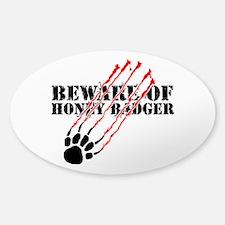 Beware of honey badger Sticker (Oval)