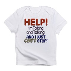 I Can't Stop Talking Infant T-Shirt