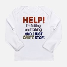 I Can't Stop Talking Long Sleeve Infant T-Shirt