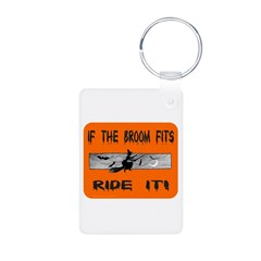 IF THE BROOM FITS Keychains