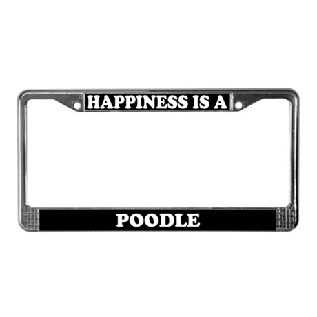Happiness Is A Poodle License Plate Frame