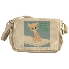 Are You Going To Give Me A Shot? Messenger Bag