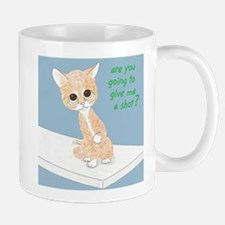 Are You Going To Give Me A Shot? Mug