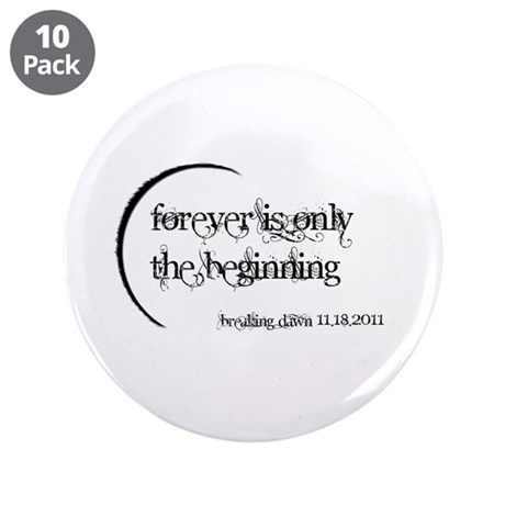 """Breaking Dawn Forever 3.5"""" Button (10 pack)"""