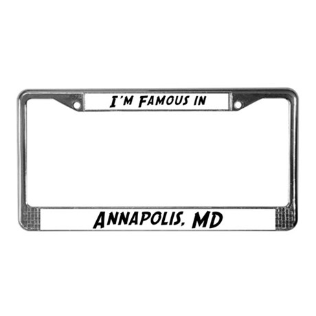 Famous in Annapolis License Plate Frame