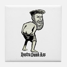 Nostra dumb ass Tile Coaster